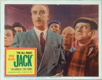 I'm All Right Jack (1959) is a British film comedy - satire, really - which makes fun of bosses and workers. It's a Boulting Brothers film, and Peter Sellers' performance as union leader Fred Kite is pure genius. Also stars Ian Carmichael, Terry-Thomas, Richard Attenborough, Irene Handel and Liz Fraser. Top-grossing UK film of that year.