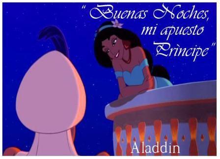"""Frases Disney - Especial Frases Disney .fotolog/passion_disney 1 2 3 4 5 6 7 8 9 10 11 12 13 14 15 16 17 18 19 20 (21) Frase: """" Buenas Noches, mi apuesto príncipe"""" Personaje: Yazmín Película: Aladdín _________________________________ Después de un romántico paseo Por lugares de ensueño, La joven princesa, desde su balcón, Despide con una sonrisa y un pronto beso A su amado príncipe. __________________________________ ___________________________ Escena tan dulce! Amo a estos dos!! Me encanta…"""