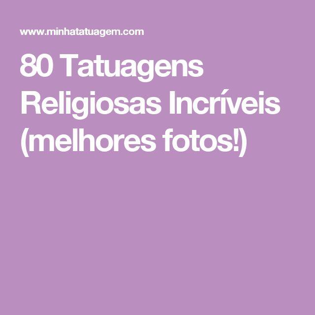 80 Tatuagens Religiosas Incríveis (melhores fotos!)