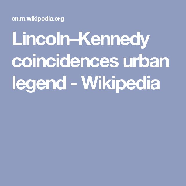 Lincoln–Kennedy coincidences urban legend - Wikipedia