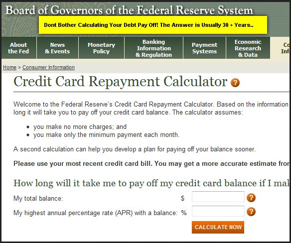 Credit Card Repayment Calculator. Minimum payments on your credit card would take 30-40 years to payoff if your lucky. 6 Tips to Get a Handle on Debt - Do you realize that all debt programs are not created equal? Debt Settlement, Debt Negotiation, Debt Counseling, Bankruptcy, Debt management, Debt consolidation, etc.. all have the same thing in common. These solutions are all creditor payback plans. To find a true alternative to creditor payback plans and get out of debt in 90 days!