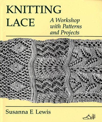 Knitting Lace, by Susanna E. Lewis. Blog post about this and other books on the subject.