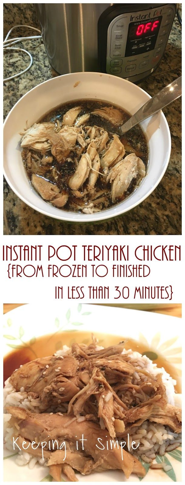 Instant Pot Teriyaki Chicken.  You can make this from frozen chicken in less than 30 minutes, start to finish!