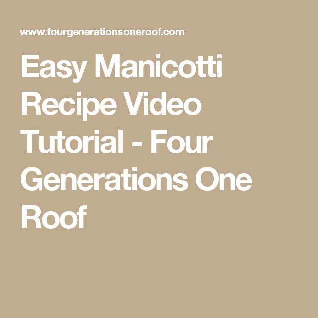 Easy Manicotti Recipe Video Tutorial - Four Generations One Roof