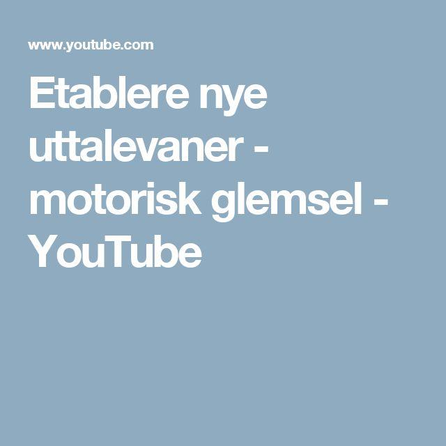Etablere nye uttalevaner - motorisk glemsel - YouTube