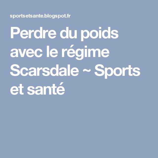 Perdre du poids avec le régime Scarsdale          ~          Sports et santé