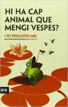 Hi ha cap animal que mengi vespes? té espurnes d'intel·ligència, coneixements i curiositat científica, aquest impressionant recull és una obra irresistible per a tots els interessats en el món que ens envolta.