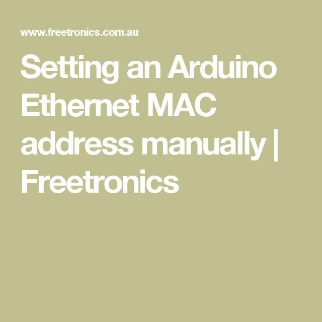 Setting an Arduino Ethernet MAC address manually   Freetronics