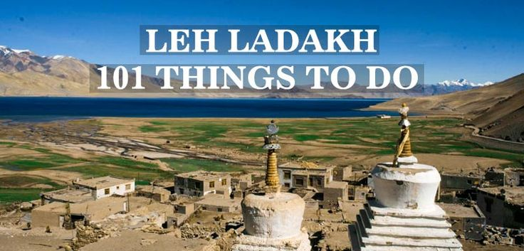 101 Things To Do In Leh Ladakh | Travel Guide
