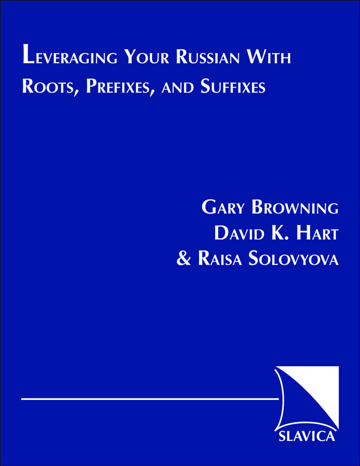 Leveraging Your Russian with Roots, Prefixes, and Suffixes | Slavica Publishers
