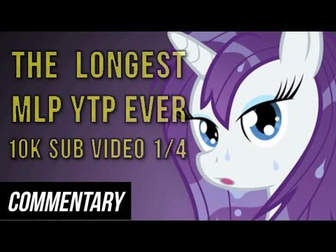 [Blind Commentary] The Longest My Little Pony YouTube Poop Ever (10K Sub Special Part 1/4) - YouTube