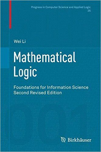 Mathematical Logic: Foundations for Information Science (Progress in Computer Science and Applied Logic): Amazon.co.uk: Wei Li: 9783034808613: Books