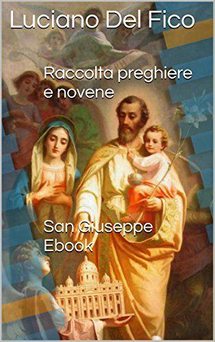 San Giuseppe Ebook: Raccolta di preghiere e novene di Luc... https://www.amazon.it/dp/B01CMC0IOQ/ref=cm_sw_r_pi_dp_x_i9k6ybERFNKXW