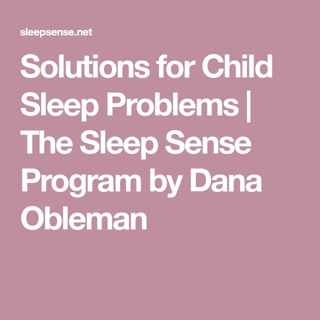 Solutions for Child Sleep Problems | The Sleep Sense Program by Dana Obleman
