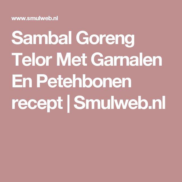 Sambal Goreng Telor Met Garnalen En Petehbonen recept | Smulweb.nl