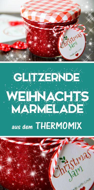 Weihnachtsmarmelade mit Glitzer. Thermomix Rezept. Geschenke aus der Küche.