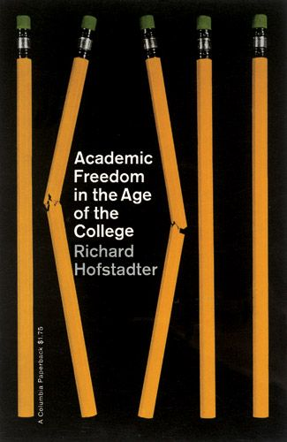 Academic Freedom in the Age of the College - Richard Hofstadter (Chermayeff & Geismar)