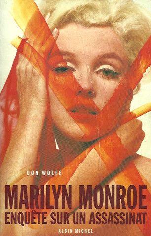 MONROE, MARILYN. Marilyn Monroe. Enquête sur un assassinat.