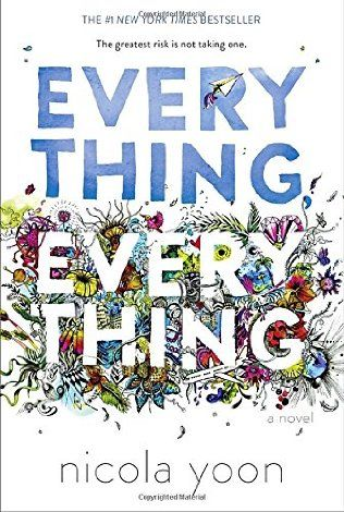 Book where main character is a different ethnicity than me... everything everything by Nicola Yoon
