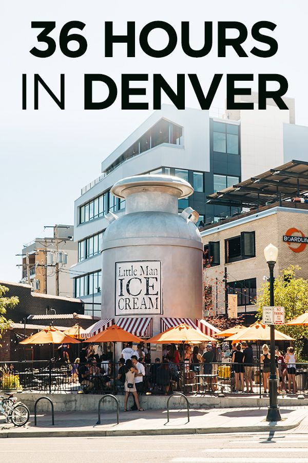 Your Ultimate Guide To 36 Hours In Denver, Colorado