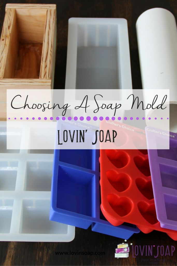 Choosing a mold – A Cold Process Soapmaking Tutorial - Lovin Soap Studio