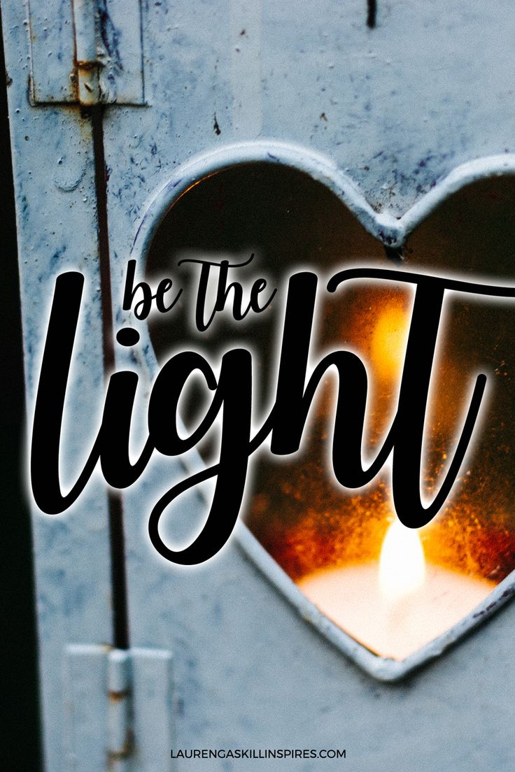 The world needs the light, hope and Good News of Jesus. Go and be the light. {Matthew 5:14}