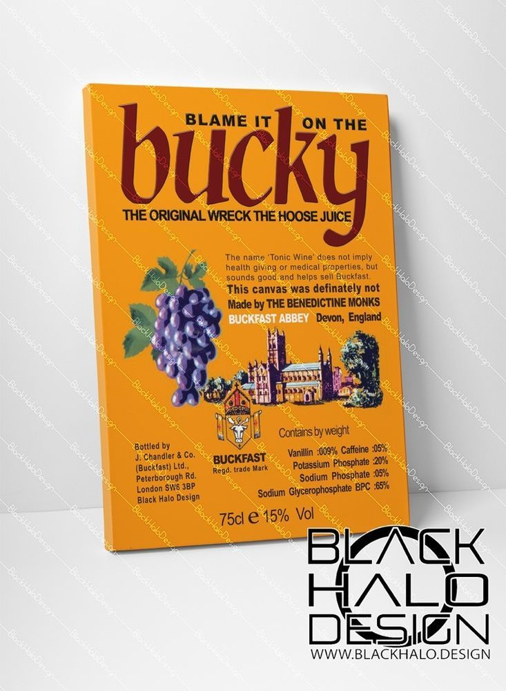 Large Buckfast Tonic Wine: Blame it on the Bucky timber framed stretched canvas