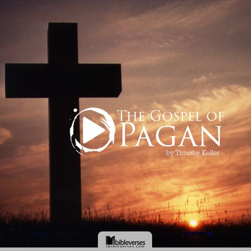 Timothy Keller - The Gospel of Pagan ...Watch The sermon at http://ibibleverses.christianpost.com/?p=104005  #gospel #pagan #sermon #TimothyKeller