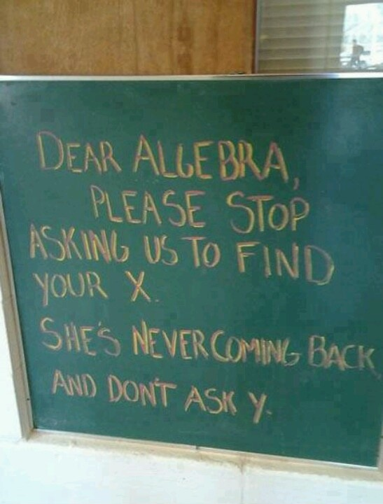 Algebra...I would so love to tell this corny joke!