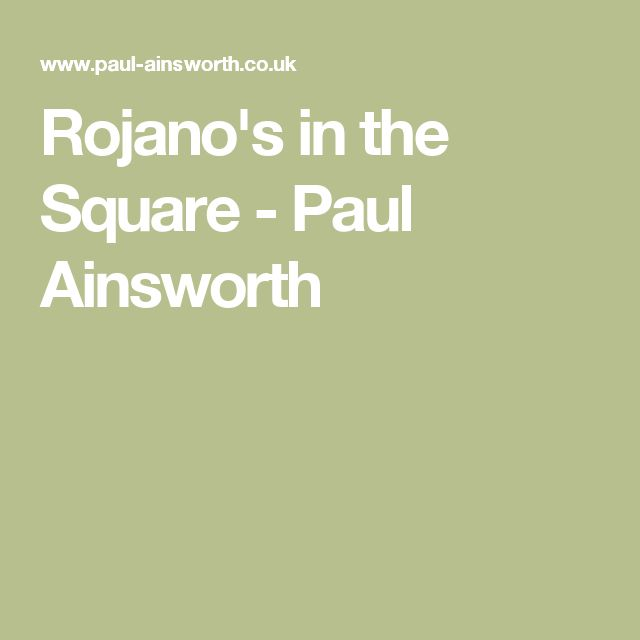 Rojano's in the Square - Paul Ainsworth
