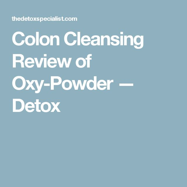 Colon Cleansing Review of Oxy-Powder — Detox