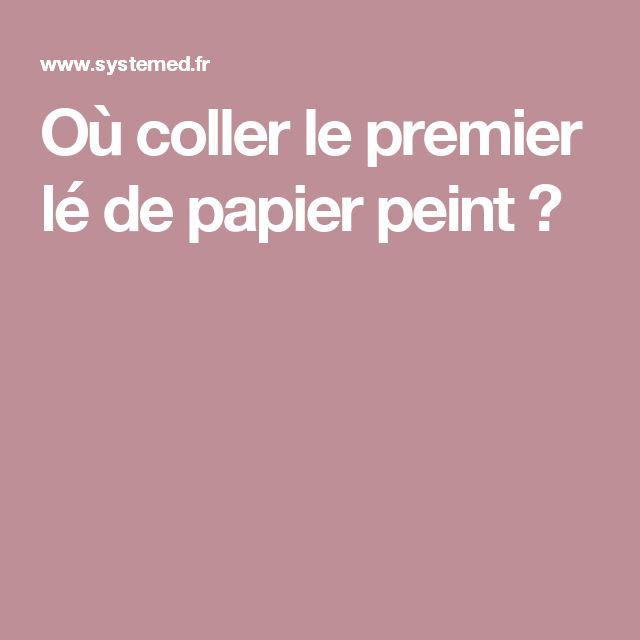 Où coller le premier lé de papier peint ?