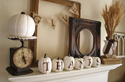A Diamond in the Stuff: {Give Thanks} Mantel. Thanks made from orange pumpkins sprayed white, letters decoupaged on. Stem of pumpkins sprayed a brown color. Lovely. Purchased the pumpkins at the dollar store.