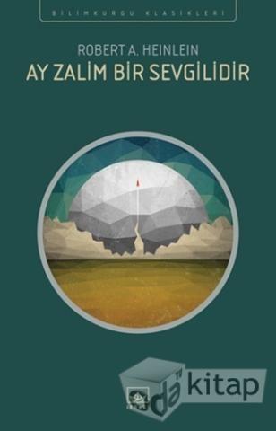 Ay Zalim Bir Sevgilidir - %35 indirimli  - Robert A. Heinlein - İthaki