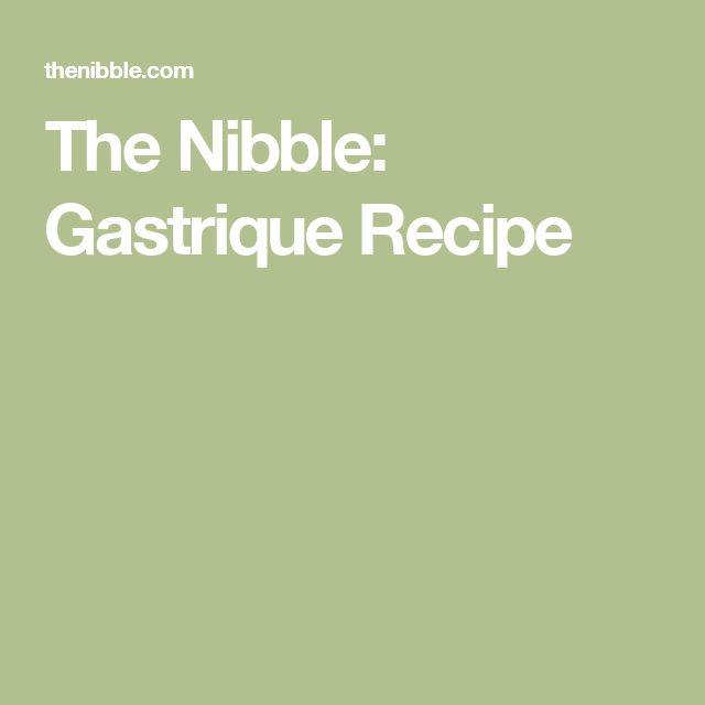 The Nibble: Gastrique Recipe
