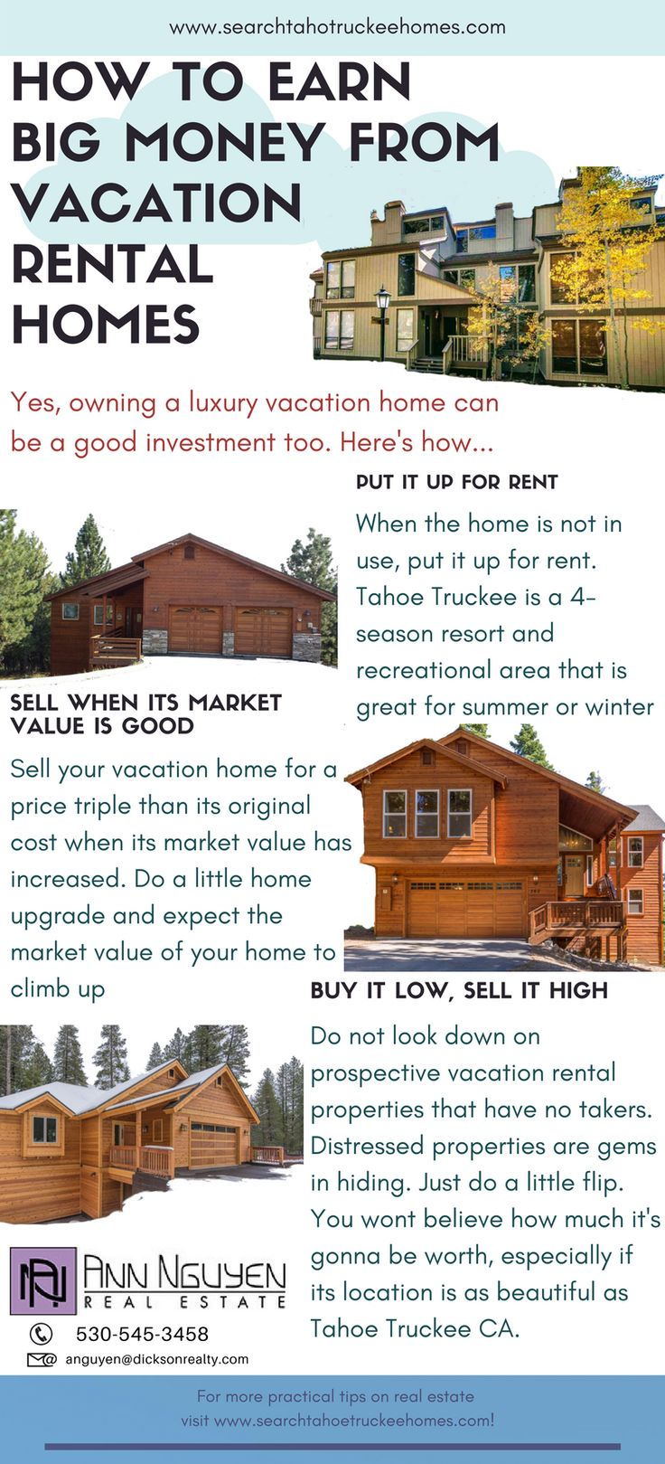 Owning vacation rental homes is a good investment too because you can actually earn big money from them.