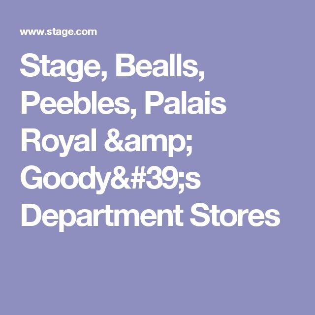 Stage, Bealls, Peebles, Palais Royal & Goody's Department Stores
