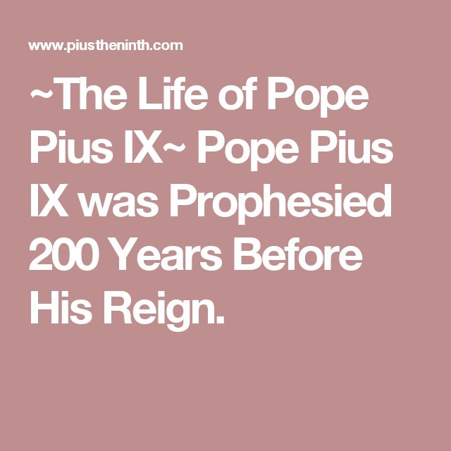 ~The Life of Pope Pius IX~ Pope Pius IX was Prophesied 200 Years Before His Reign.