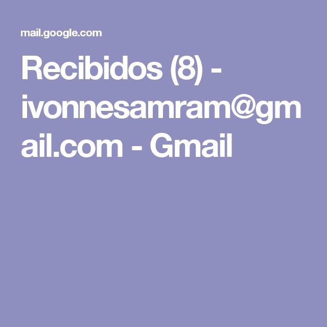 Recibidos (8) - ivonnesamram@gmail.com - Gmail