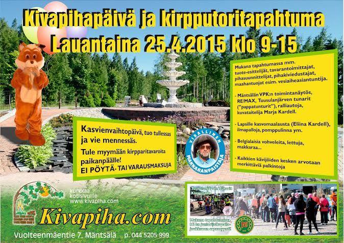 Kivapihapäivä ja Kirpputoritapahtuma lauantaina 25.4.2015 kello 9-15:00. www.kivapiha.com