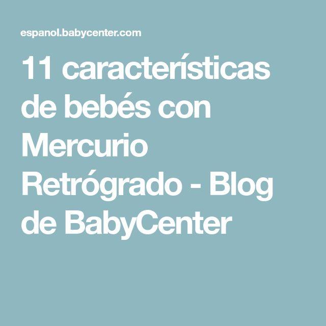 11 características de bebés con Mercurio Retrógrado - Blog de BabyCenter
