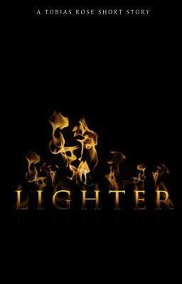 Lighter - Chapter One - xLostxPrincex