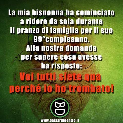 La #bisnonna la sa lunga! #bastardidentro www.bastardidentro.it