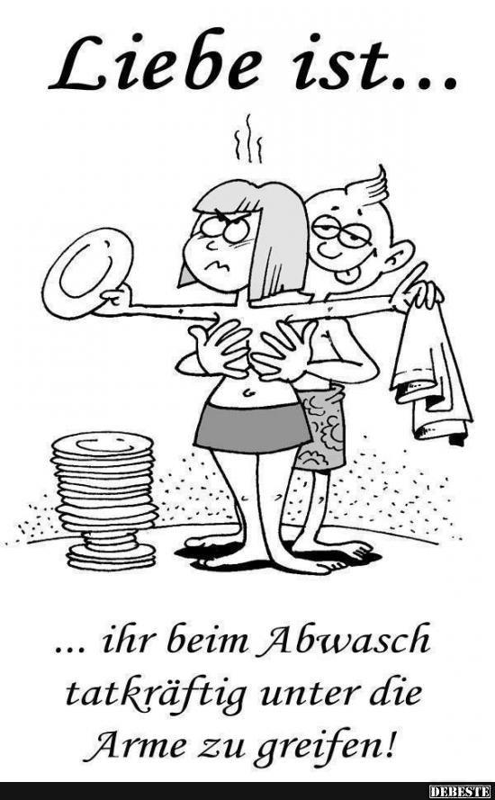 Liebe ist... ihr beim Abwasch tatkräftig unter die Arme zu greifen! | Lustige Bilder, Sprüche, Witze, echt lustig