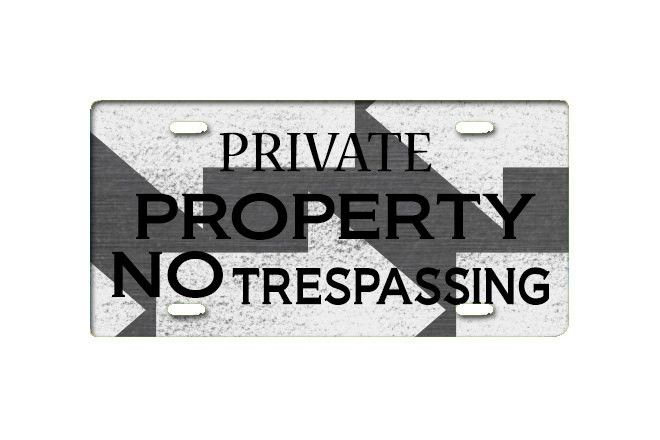 """Private Property """"NO Trespassing"""" License Plate"""