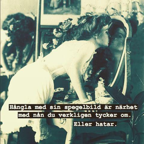 #hångla #hångel #älska #hata #kyssas #kyss #spegel #brud #tjej #dam #kvinna #humor #kul #ironi #skoj #löjligt #fånigt #text #poesi #foto