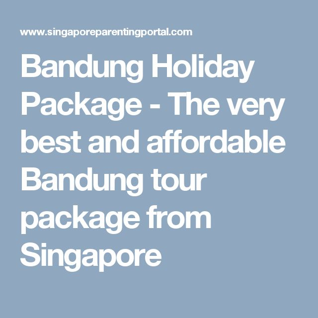 Bandung Holiday Package - The very best and affordable Bandung tour package from Singapore
