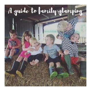 A guide to glamping with your family! What to consider, where to stay, what to pack, plus top tips for things to do and what to cook!