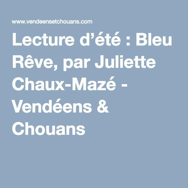 Lecture d'été : Bleu Rêve, par Juliette Chaux-Mazé - Vendéens & Chouans