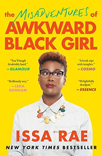 The Misadventures of Awkward Black Girl by Issa Rae https://smile.amazon.com/dp/1476749078/ref=cm_sw_r_pi_dp_x_dNnpyb2PMKRM7
